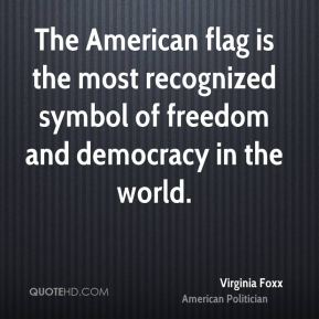 The American flag is the most recognized symbol of freedom and democracy in the world.