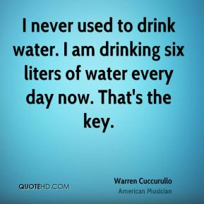 I never used to drink water. I am drinking six liters of water every day now. That's the key.