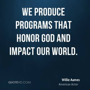 We produce programs that honor God and impact our world.