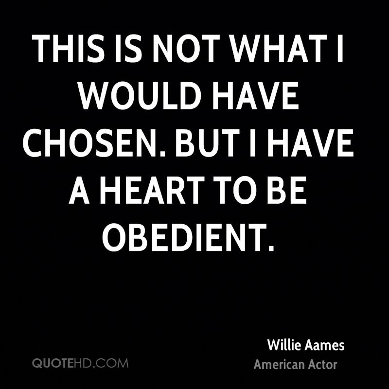 This is not what I would have chosen. But I have a heart to be obedient.
