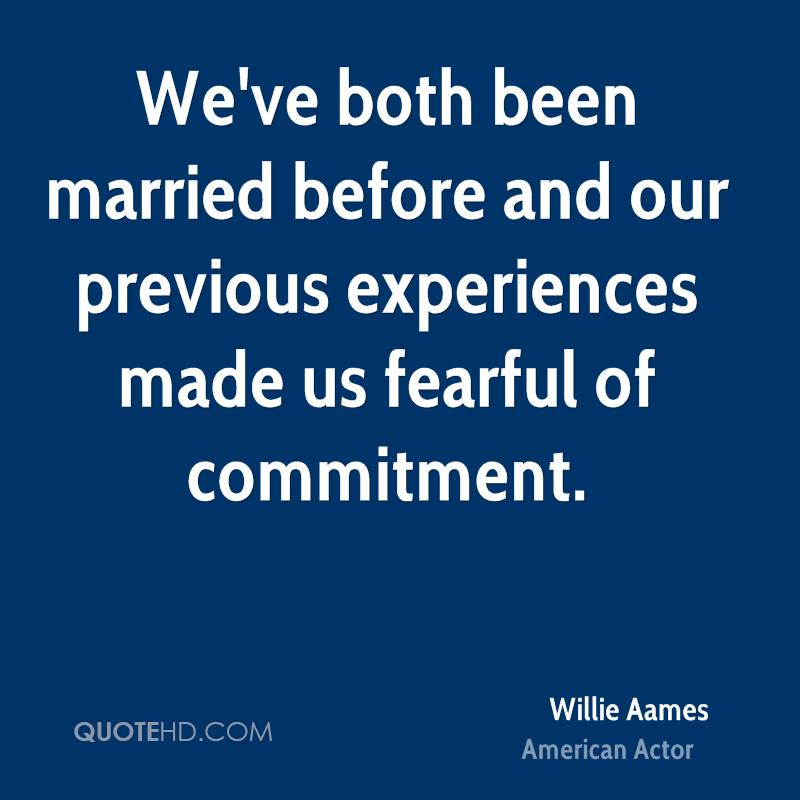 We've both been married before and our previous experiences made us fearful of commitment.