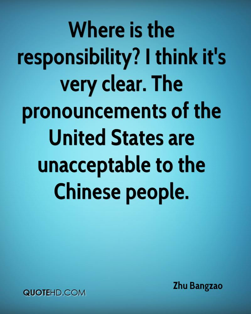 Where is the responsibility? I think it's very clear. The pronouncements of the United States are unacceptable to the Chinese people.