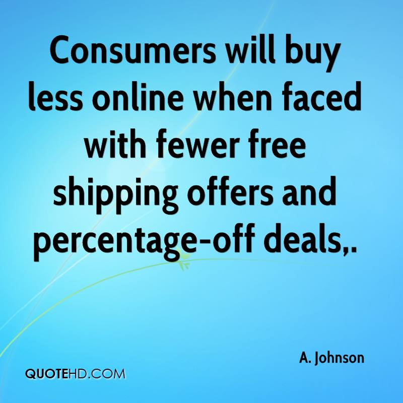 Consumers will buy less online when faced with fewer free shipping offers and percentage-off deals.