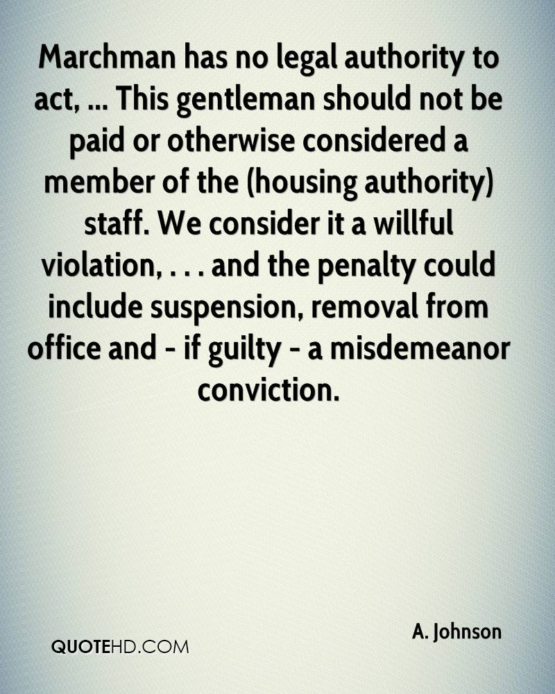 Marchman has no legal authority to act, ... This gentleman should not be paid or otherwise considered a member of the (housing authority) staff. We consider it a willful violation, . . . and the penalty could include suspension, removal from office and - if guilty - a misdemeanor conviction.