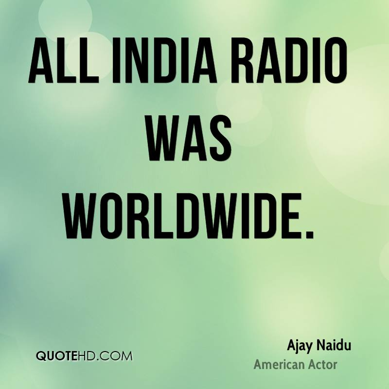 All India radio was worldwide.