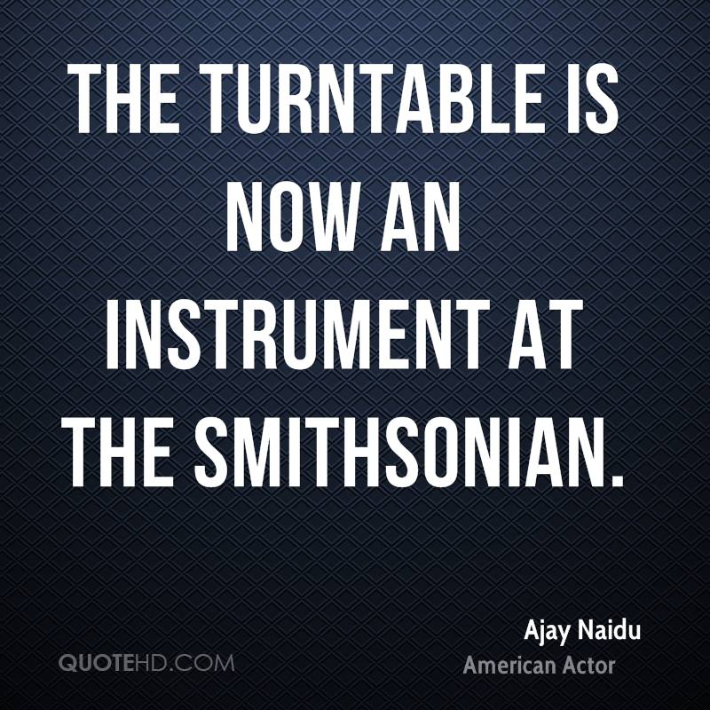 The turntable is now an instrument at the Smithsonian.
