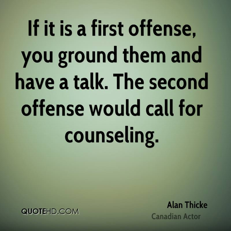 If it is a first offense, you ground them and have a talk. The second offense would call for counseling.