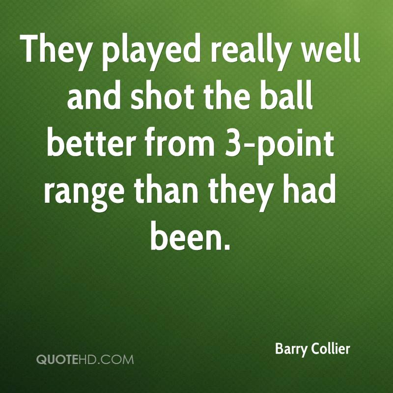 They played really well and shot the ball better from 3-point range than they had been.