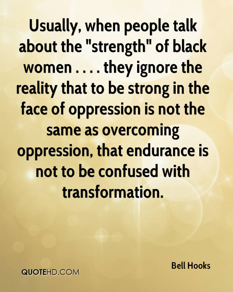 Quotes About Strong Black Woman Bell Hooks Quotes  Quotehd