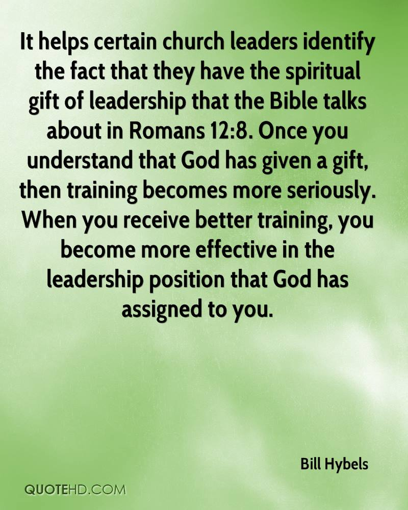 It helps certain church leaders identify the fact that they have the spiritual gift of leadership that the Bible talks about in Romans 12:8. Once you understand that God has given a gift, then training becomes more seriously. When you receive better training, you become more effective in the leadership position that God has assigned to you.