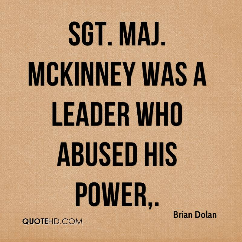 Sgt. Maj. McKinney was a leader who abused his power.