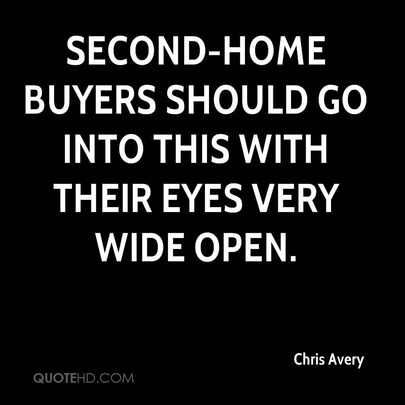 Second-home buyers should go into this with their eyes very wide open.