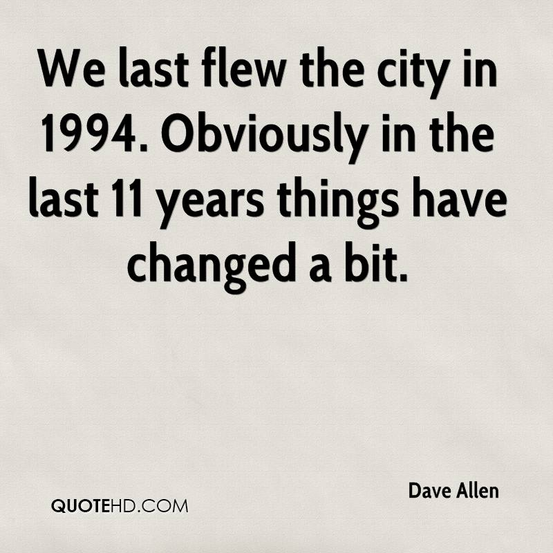 We last flew the city in 1994. Obviously in the last 11 years things have changed a bit.
