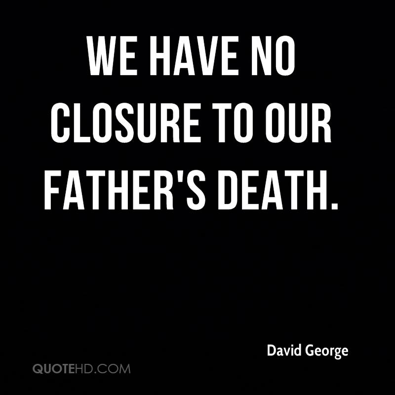 David George Quotes QuoteHD Magnificent Father Death Quotes