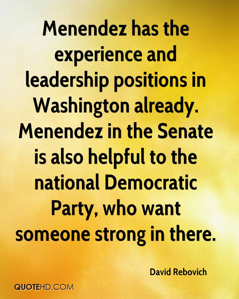 Menendez has the experience and leadership positions in Washington already. Menendez in the Senate is also helpful to the national Democratic Party, who want someone strong in there.