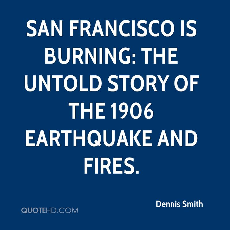 san francisco is burning the untold story of the 1906 earthquake and fires
