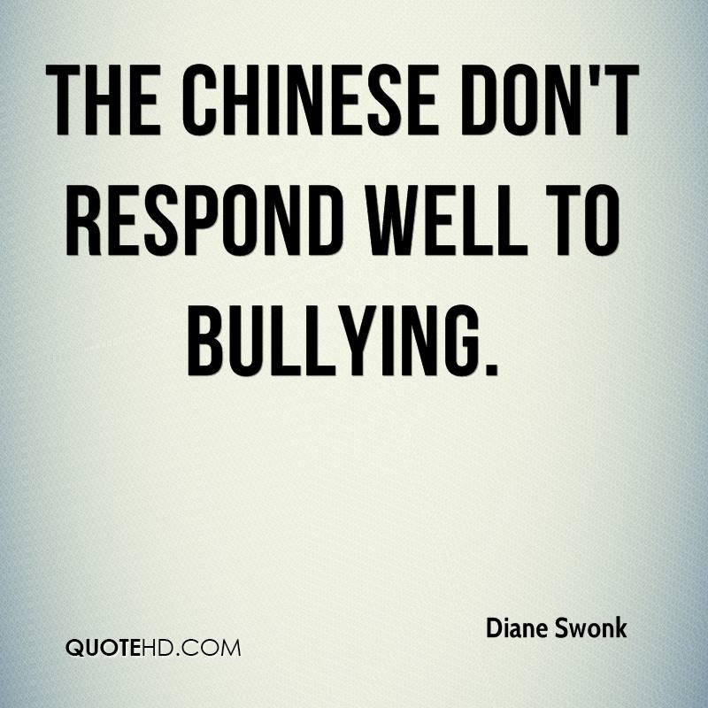 The Chinese don't respond well to bullying.