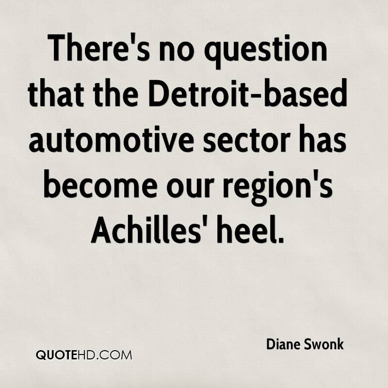 There's no question that the Detroit-based automotive sector has become our region's Achilles' heel.