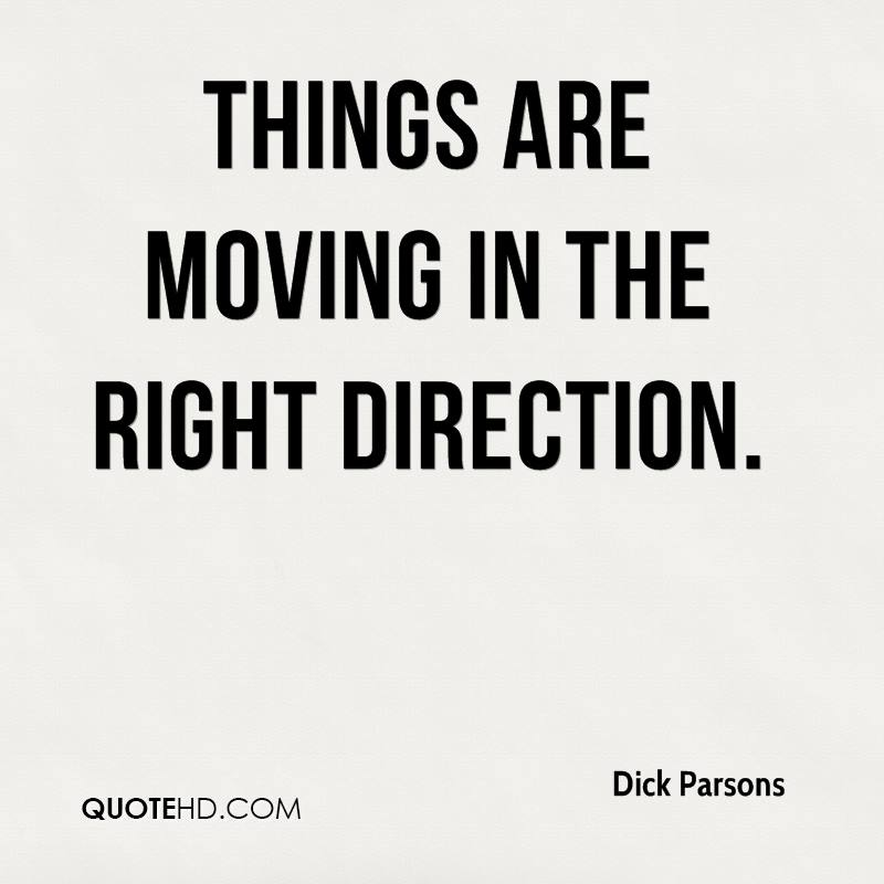 things are moving in the right direction.