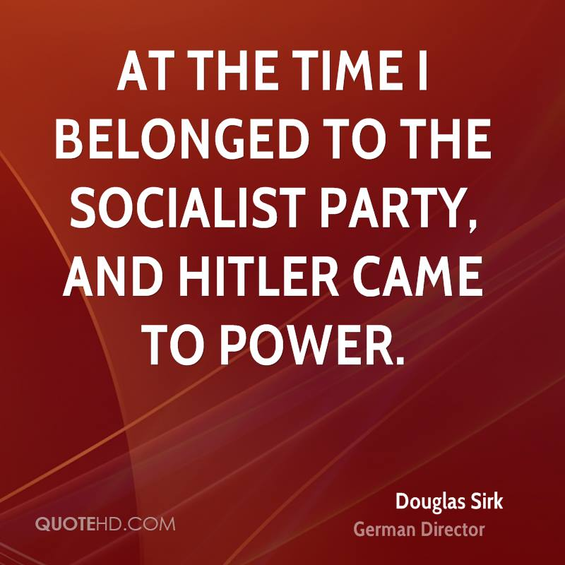 At the time I belonged to the socialist party, and Hitler came to power.
