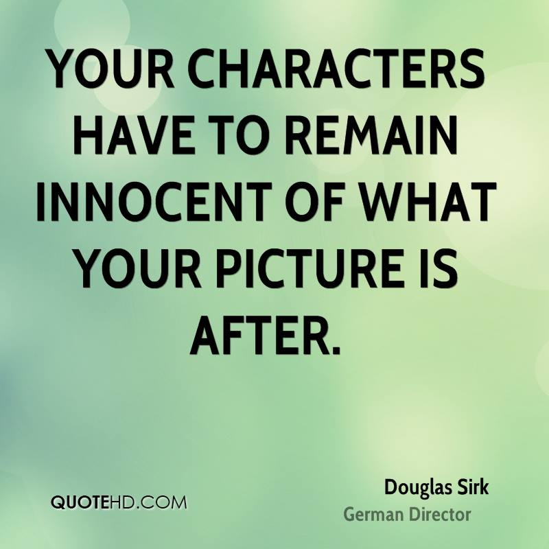 Your characters have to remain innocent of what your picture is after.