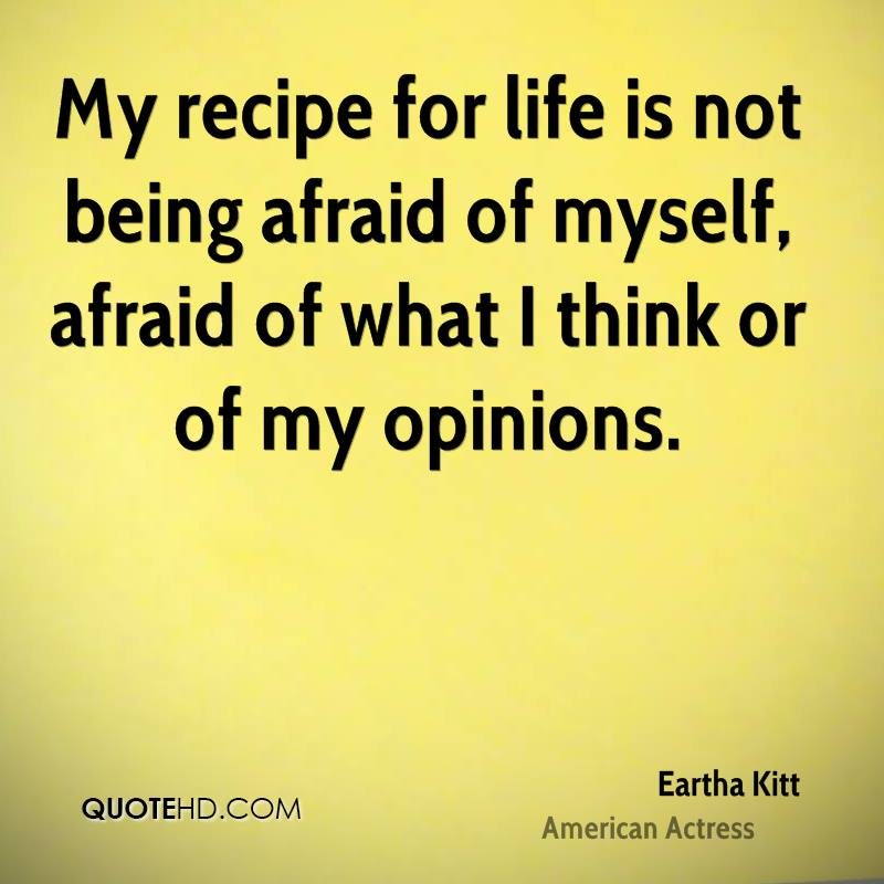 Quotes About Not Being Scared: Eartha Kitt Quotes