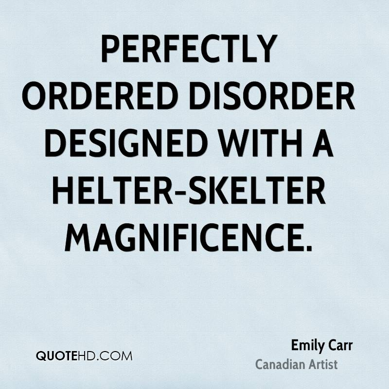 Perfectly ordered disorder designed with a helter-skelter magnificence.