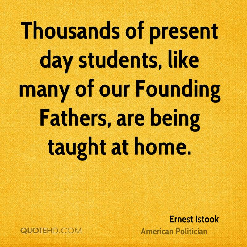 Thousands of present day students, like many of our Founding Fathers, are being taught at home.
