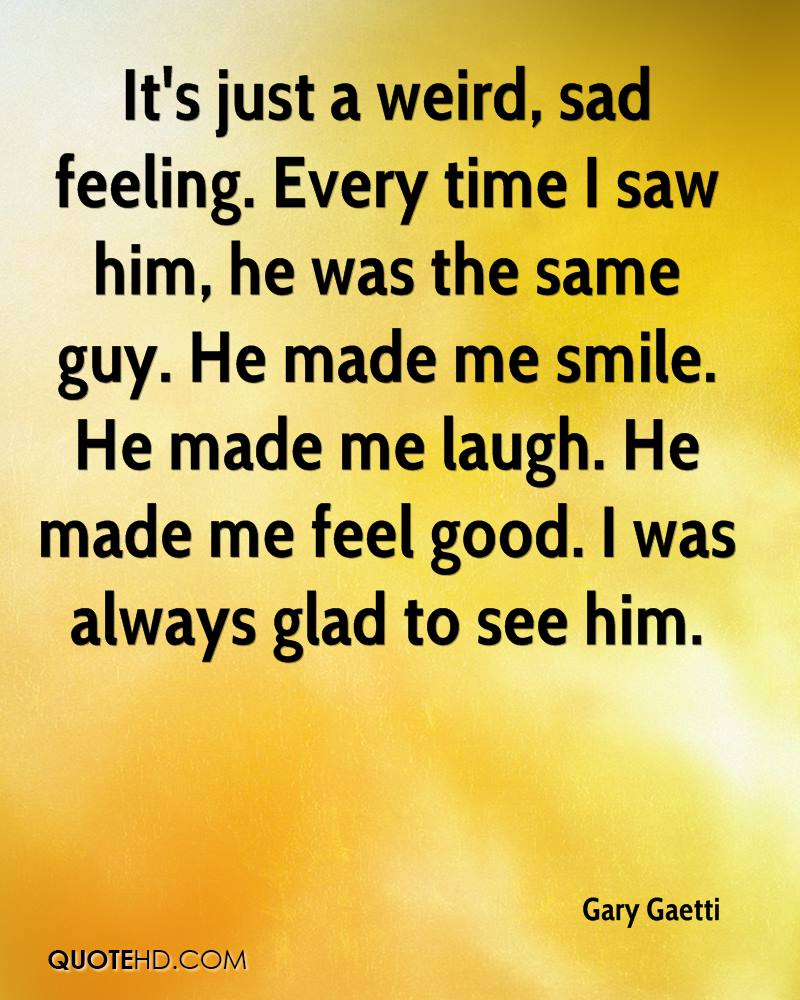 He Made Me Smile Quotes: Gary Gaetti Quotes