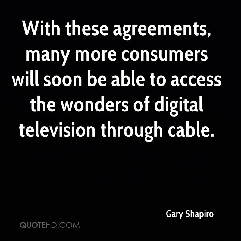 With these agreements, many more consumers will soon be able to access the wonders of digital television through cable.
