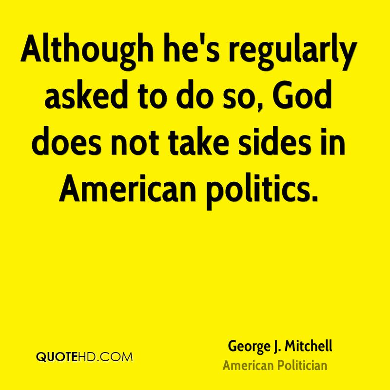 Although he's regularly asked to do so, God does not take sides in American politics.