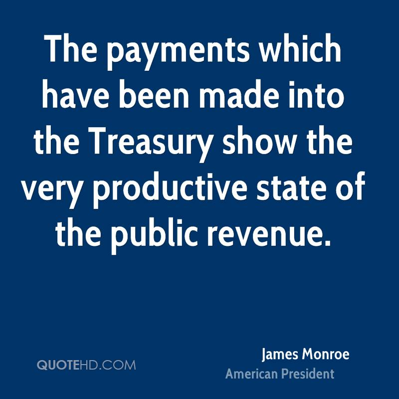 The payments which have been made into the Treasury show the very productive state of the public revenue.