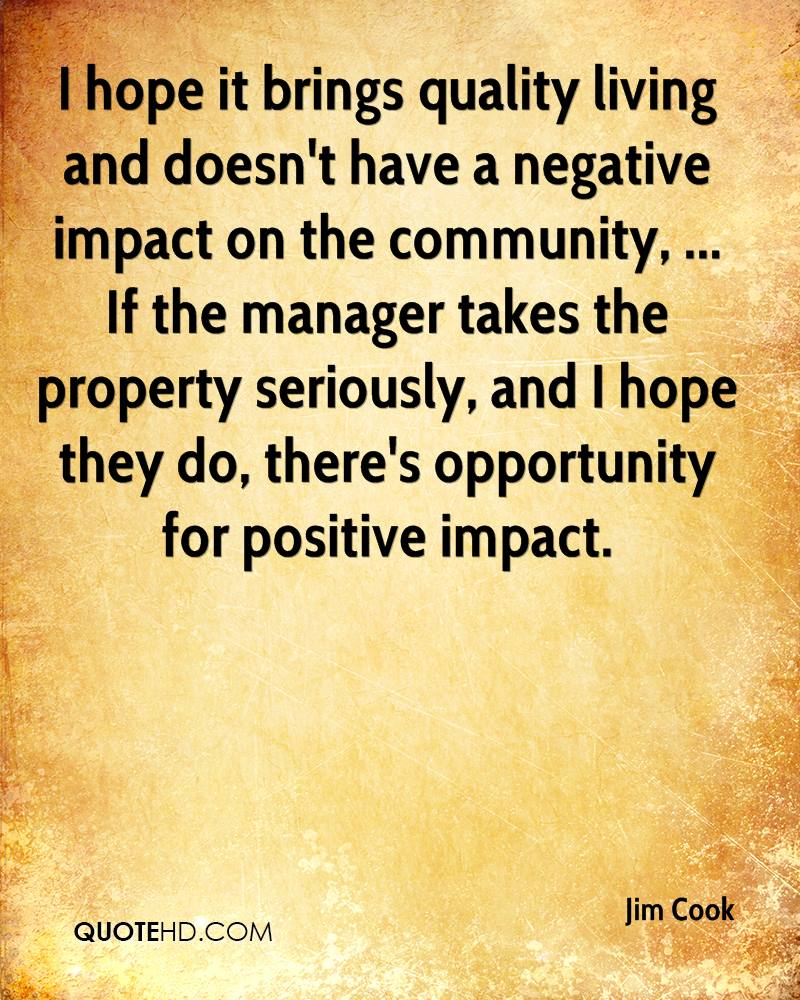Image of: Thoughts Hope It Brings Quality Living And Doesnt Have Negative Impact On The Quotehdcom Jim Cook Quotes Quotehd
