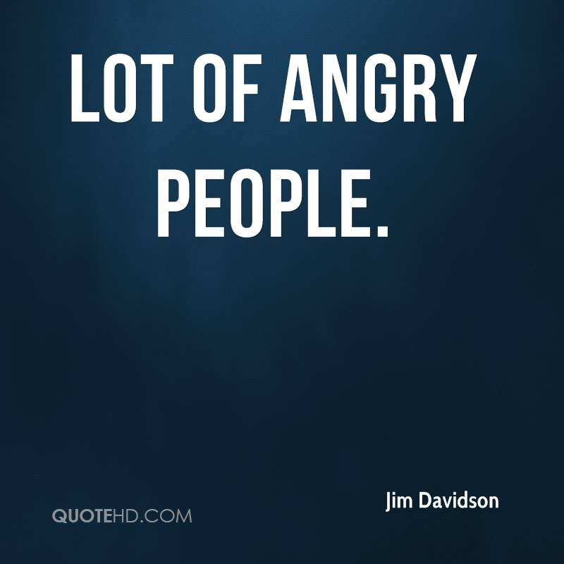 Lot of angry people.