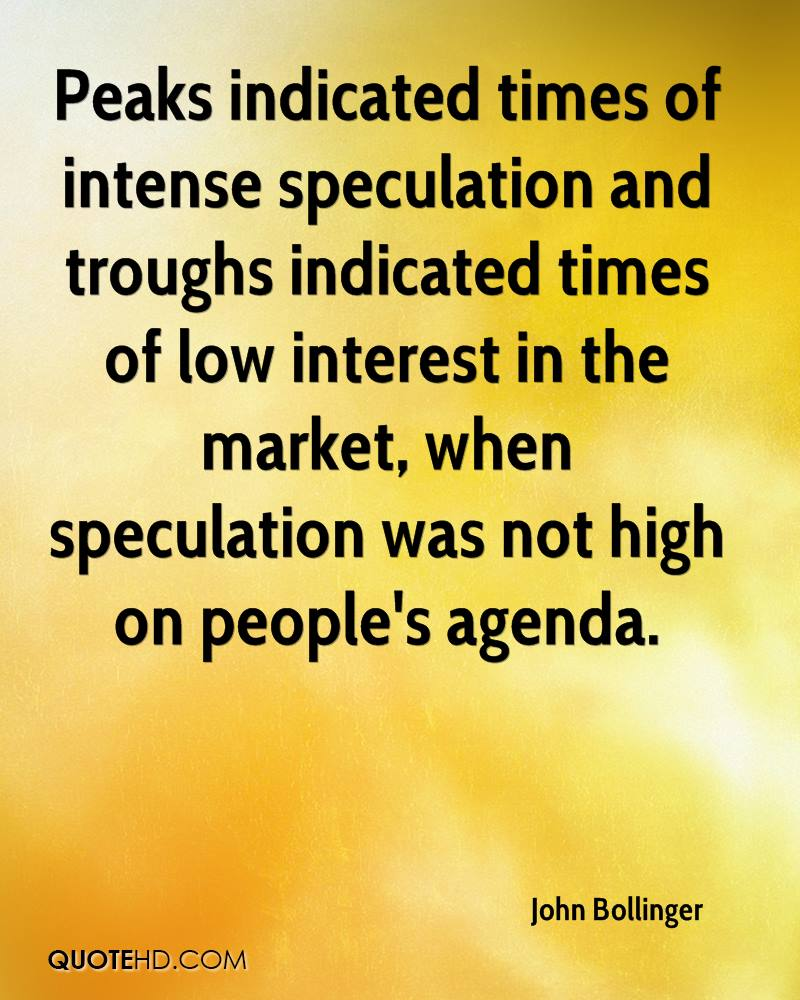 Peaks indicated times of intense speculation and troughs indicated times of low interest in the market, when speculation was not high on people's agenda.