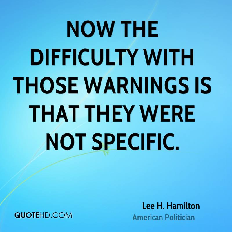 Now the difficulty with those warnings is that they were not specific.