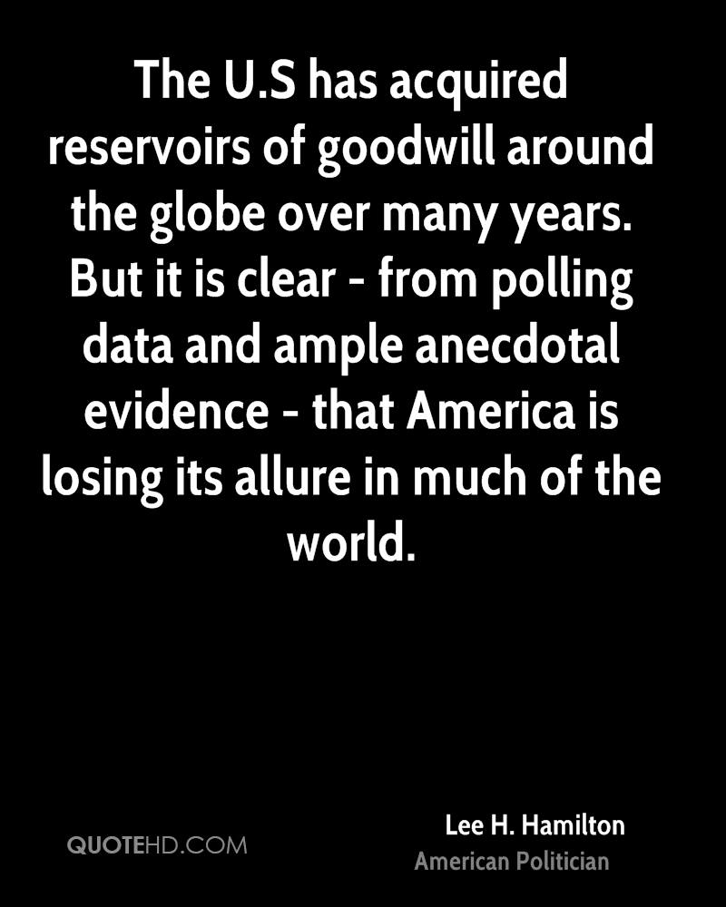 The U.S has acquired reservoirs of goodwill around the globe over many years. But it is clear - from polling data and ample anecdotal evidence - that America is losing its allure in much of the world.
