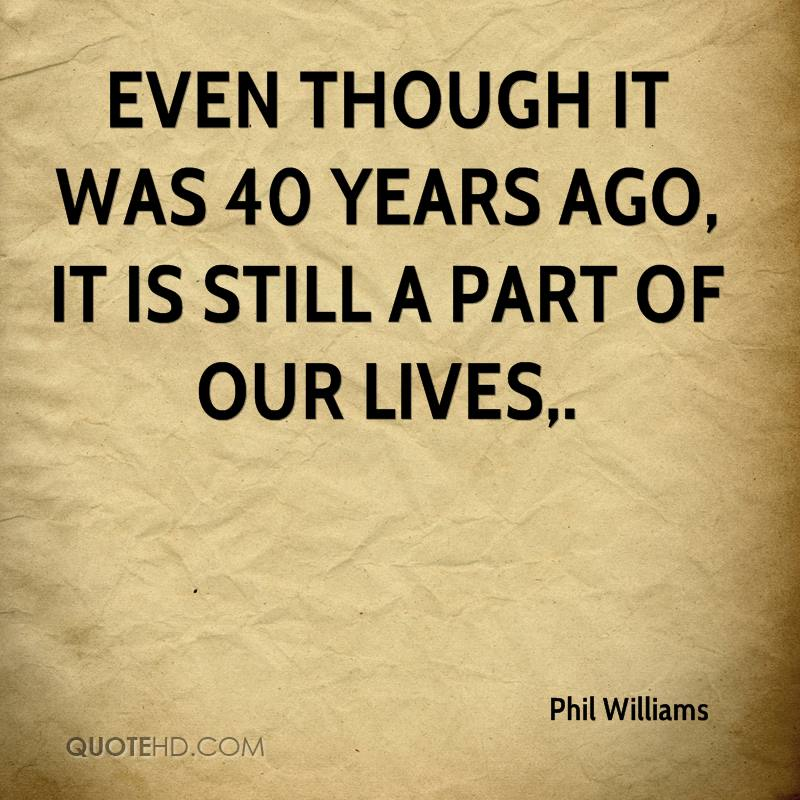 Even though it was 40 years ago, it is still a part of our lives.