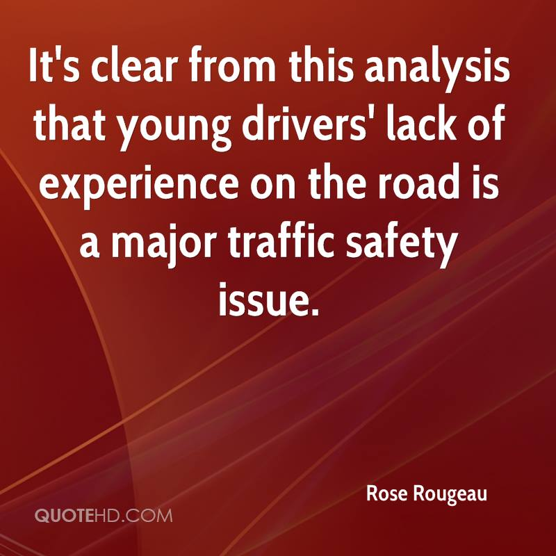 It's clear from this analysis that young drivers' lack of experience on the road is a major traffic safety issue.