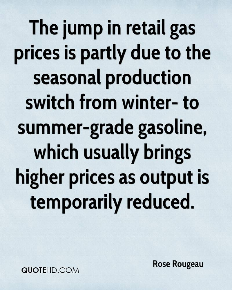 The jump in retail gas prices is partly due to the seasonal production switch from winter- to summer-grade gasoline, which usually brings higher prices as output is temporarily reduced.