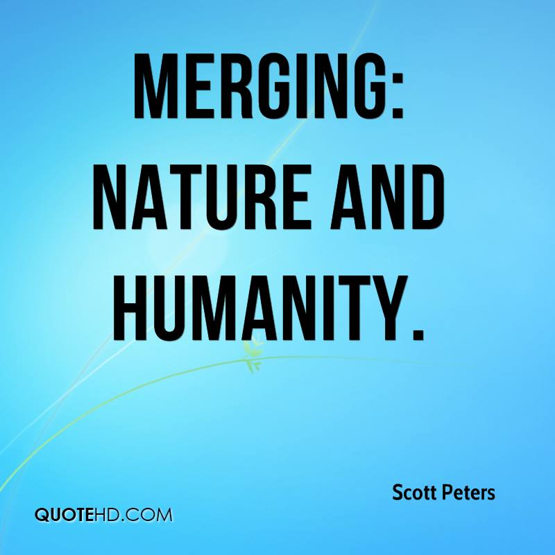 Merging: Nature and Humanity.