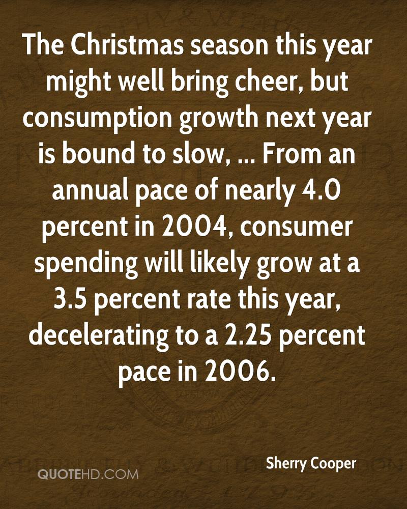 the christmas season this year might well bring cheer but consumption growth next year is