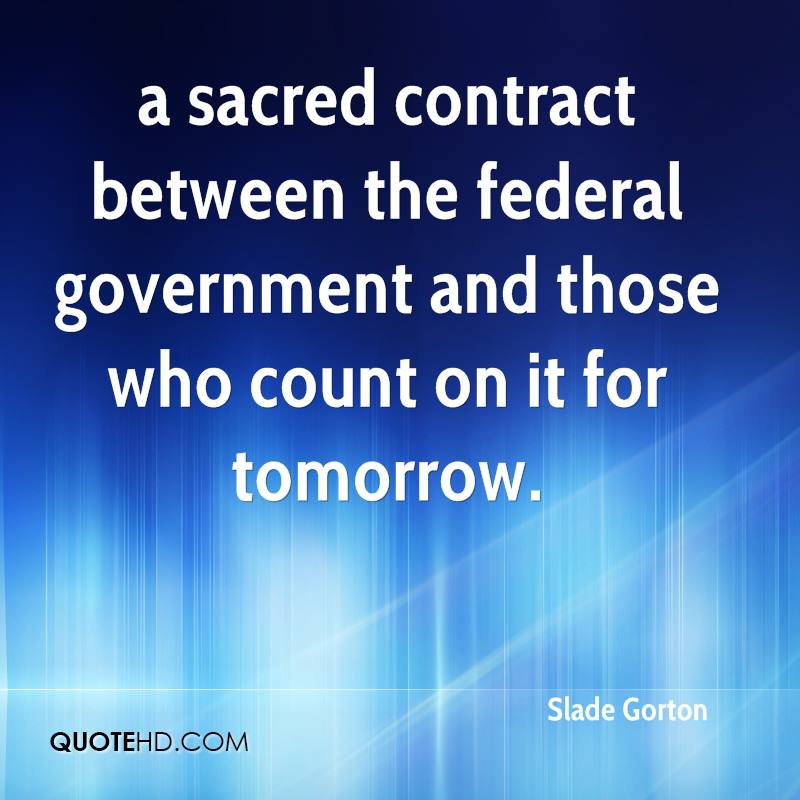 a sacred contract between the federal government and those who count on it for tomorrow.