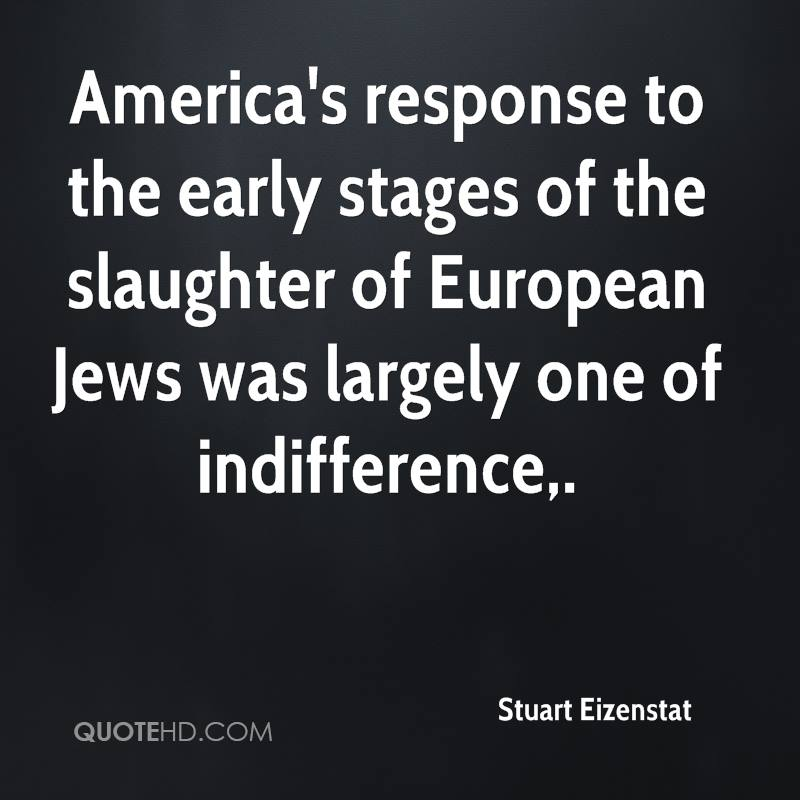 America's response to the early stages of the slaughter of European Jews was largely one of indifference.