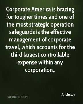 A. Johnson - Corporate America is bracing for tougher times and one of the most strategic operation safeguards is the effective management of corporate travel, which accounts for the third largest controllable expense within any corporation.