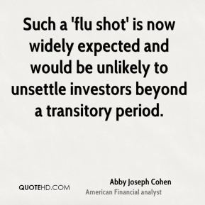 Such a 'flu shot' is now widely expected and would be unlikely to unsettle investors beyond a transitory period.
