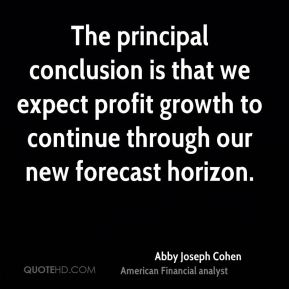 The principal conclusion is that we expect profit growth to continue through our new forecast horizon.