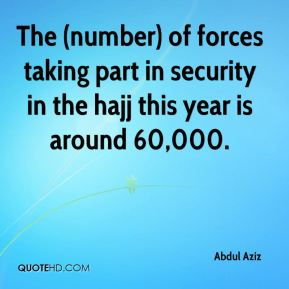 The (number) of forces taking part in security in the hajj this year is around 60,000.