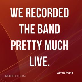 Aimee Mann - We recorded the band pretty much live.