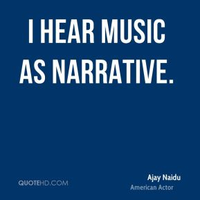 I hear music as narrative.